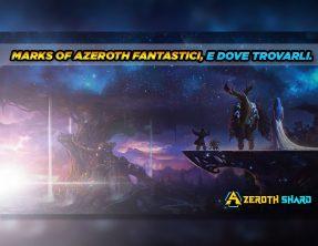 Marks of Azeroth fantastici, e dove trovarli.